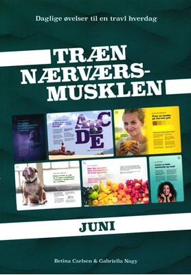Træn Nærværs-musklen Juni Gabriella Nagy, Betina Carlsen 9788797151273