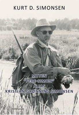 """Myten """"Jyde-Simon"""" alias Kristian Grønning Simonsen Kurt D. Simonsen 9788772188966"""