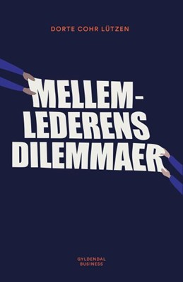 Mellemlederens dilemmaer Dorte Cohr Lützen 9788702270938