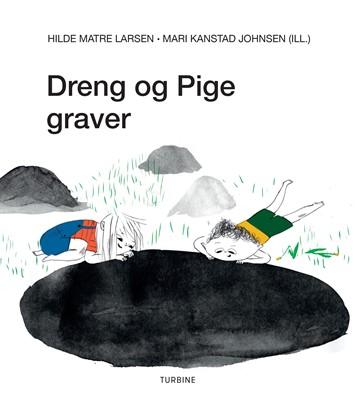 Dreng og Pige graver Hilde Matre Larsen 9788740663280