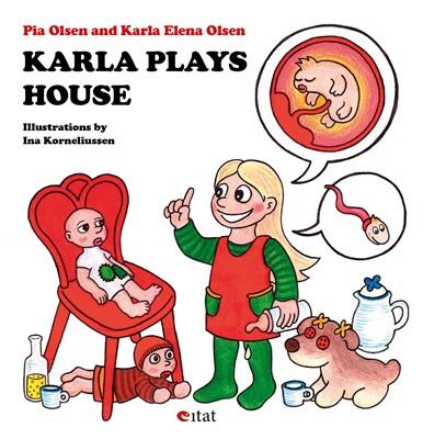Karla Plays House Pia Olsen, Karla Elena Olsen 9788799803767