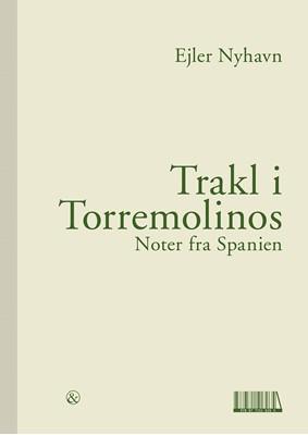 Trakl i Torremolinos - Noter fra Spanien Ejler Nyhavn 9788771516814