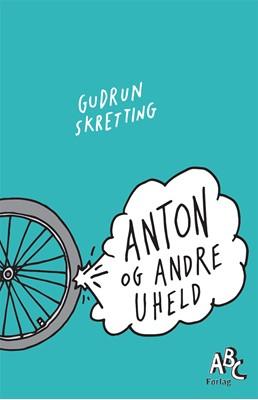 Anton og andre uheld Gudrun  Skretting 9788779167698