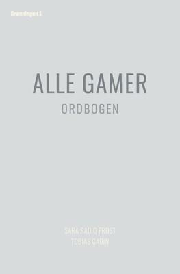 Alle gamer Sara Sadiq Frost, Tobias Cadin 9788793825581