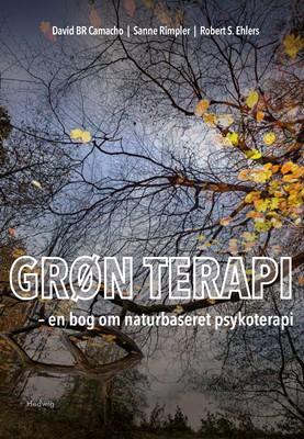 Grøn terapi – en bog om naturbaseret psykoterapi  Sanne  Rimpler, David BR  Camacho, Robert S.  Ehlers 9788793880092