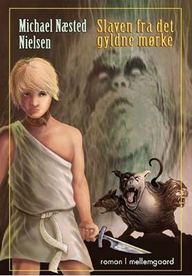 Slaven fra det gyldne mørke  Michael Næsted  Nielsen 9788772371184