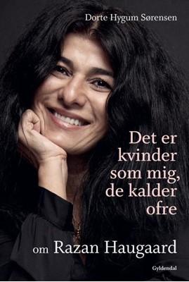 Det er kvinder som mig, de kalder ofre Razan Haugaard, Dorte Hygum Sørensen 9788702285833