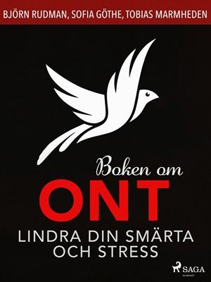 Boken om ont: lindra din smärta och stress Sofia Göthe, Björn Rudman, Tobias Marmheden 9788726520668