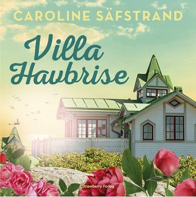 Villa Havbrise Caroline Säfstrand 9788793983052