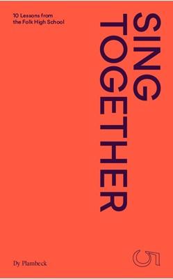 #5 Sing together Dy Plambeck, Jacob Tybjerg, Mette Sanggaard Schultz, Thorbjørn Carl Hjalager, Rasmus Skov Borring 9788787627948
