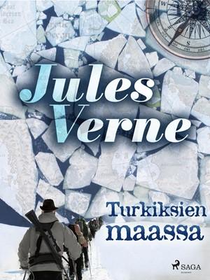 Turkiksien maassa Jules Verne 9788726315264