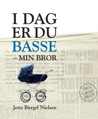 I dag er du Basse – min bror Jette Bürgel Nielsen 9788793927896