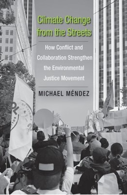 Climate Change from the Streets Michael Mendez 9780300232158