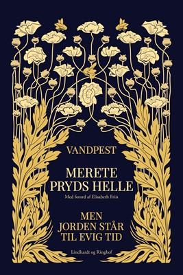 Vandpest & Men jorden står til evig tid Merete Pryds Helle 9788711986899