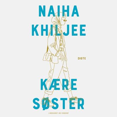 Kære søster Naiha Khiljee 9788726473728