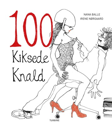 100 kiksede knald Nana Balle, Irene Nørgaard 9788740664621