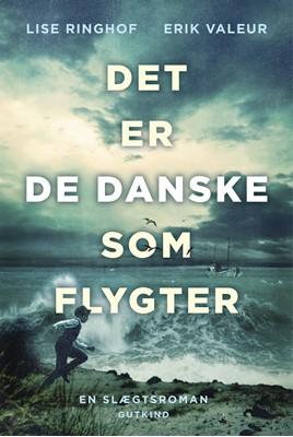 Det er de danske som flygter Lise Ringhof, Erik Valeur 9788743400486