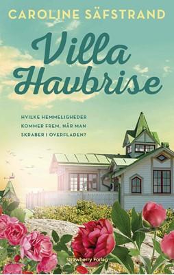 Villa Havbrise Caroline Säfstrand 9788793983045
