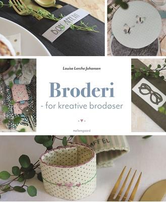 Broderi - for kreative brodøser Louise Lerche Johansen 9788772187631