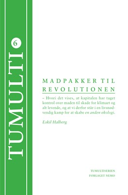 Madpakker til revolutionen Eskil Halberg 9788792880208