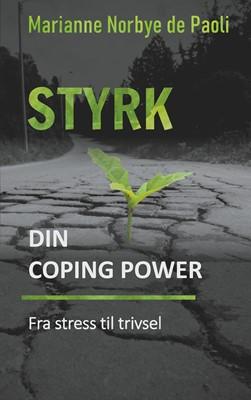 Styrk din coping power - fra stress til trivsel Marianne Norbye de Paoli 9788743017899