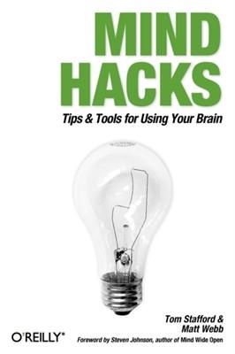 Mind Hacks Tom Stafford, Matt Webb 9780596007799