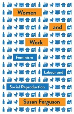 Women and Work Susan Ferguson 9780745338712