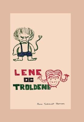 Lene og Troldene Anne, Peter Schmidt Hansen 9788799984558