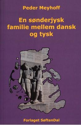 En sønderjysk familie mellem dansk og tysk Peder Meyhoff 9788798850243