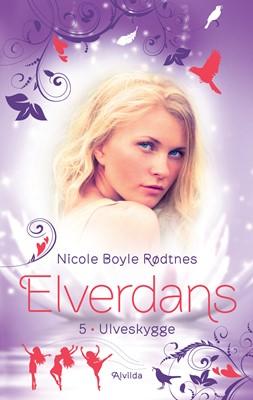 Elverdans 5: Ulveskygge Nicole Boyle Rødtnes 9788741506548