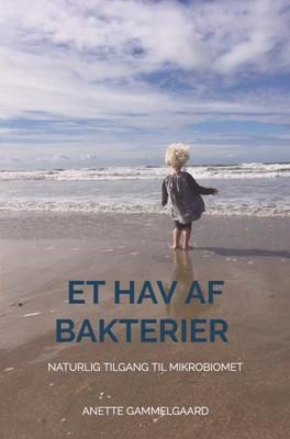 Et Hav af Bakterier Anette Gammelgaard 9788740405026