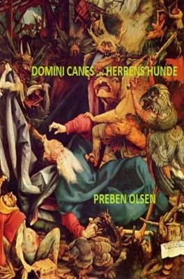 Domini Canes ... Herrens Hunde Preben Olsen 9788771434873
