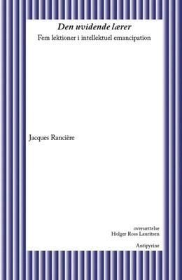Den uvidende lærer Jacques Rancière 9788793694637