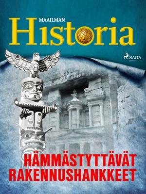 Hämmästyttävät rakennushankkeet Maailman Historia 9788726383324