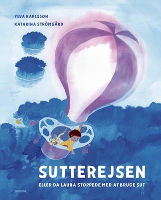 Sutterejsen – eller da Laura stoppede med at bruge sut Ylva Karlsso 9788740664317