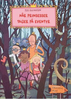 Når prinsesser tager på eventyr Per Gustavsson 9788740663273