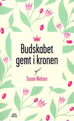 Budskabet gemt i kronen Susan Nielsen 9788799858927