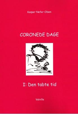 CORONEDE DAGE I: Den tabte tid Kasper Nefer Olsen 9788797200308