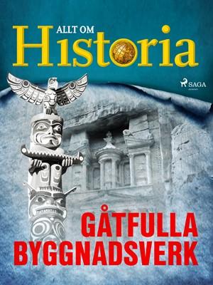 Gåtfulla byggnadsverk Allt Om Historia 9788726381764