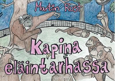 Kapina Eläintarhassa Martin Rust 9788743018414