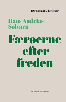 Færøerne efter freden Hans Andrias Sølvará 9788772192697