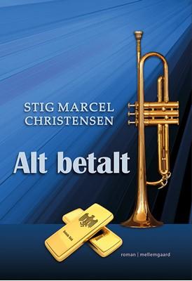 Alt betalt Stig Marcel Christensen 9788772188263