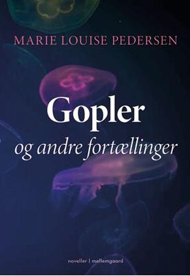 Gopler og andre fortællinger Marie Louise Pedersen 9788772370279
