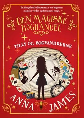 Tilly og bogvandrerne - Den magiske boghandel Anna James 9788771917406