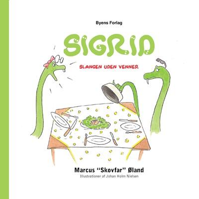 """Sigrid – slangen uden venner Marcus """"Skovfar"""" Øland 9788793938625"""