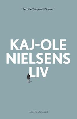Kaj-Ole Nielsens liv Pernille Taagaard Dinesen 9788772370255