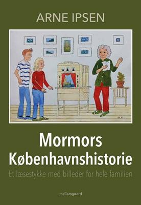 Mormors Københavnshistorie Arne Ipsen 9788772189994