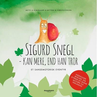 Sigurd Snegl kan mere, end han tror Mette Mouritzen Kjærgaard, Bettina Mouritzen Christoffersen 9788793867994