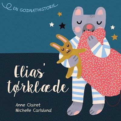 Elias' tørklæde - følebog Michelle Carlslund 9788793841444