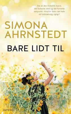 Bare lidt til Simona Ahrnstedt 9788743400189
